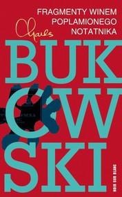 okładka Fragmenty winem poplamionego notatnika, Książka | Charles Bukowski