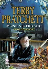okładka Mgnienie ekranu. Zbiór opowiadań, Książka | Terry Pratchett