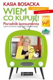 okładka Wiem co kupuję! Poradnik konsumenta, Książka | Bosacka Katarzyna, Frontczak Dorota
