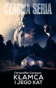 okładka Kłamca i jego kat, Książka | Christoffer Carlsson