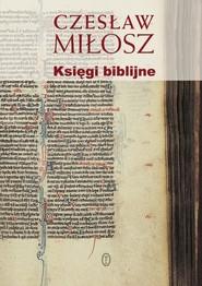 okładka Księgi biblijne, Książka | Miłosz Czesław
