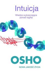 okładka Intuicja. Wiedza wykraczająca ponad logikę, Książka | OSHO