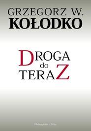 okładka Droga do teraz, Książka   Grzegorz W. Kołodko