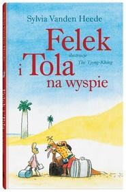 okładka Felek i Tola na wyspie, Książka | Heede Sylvia Vanden