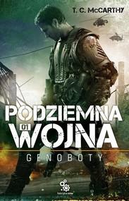 okładka Podziemna wojna. Genoboty, Książka | T. C. McCarthy