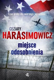 okładka Miejsce odosobnienia, Książka | Cezary  Harasimowicz