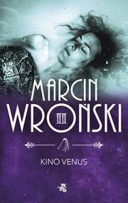 okładka Kino Venus, Książka | Marcin Wroński