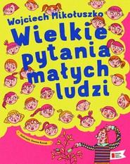 okładka Wielkie pytania małych ludzi, Książka   Mikołuszko Wojciech