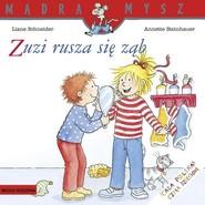 okładka Zuzi rusza się ząb, Książka | Schneider Liane