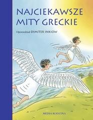 okładka Najciekawsze mity greckie, Książka   Dimiter Inkiow