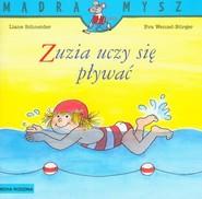 okładka Zuzia uczy się pływać, Książka | Liane Schneider, Eva Wenzel-Burger