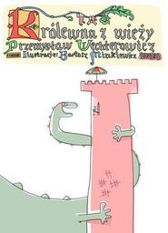 okładka Królewna z wieży, Książka | Przemysław Wechterowicz