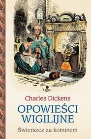 okładka Opowieści wigilijne 2. Świerszcz za kominem, Książka   Charles Dickens