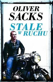 okładka Stale w ruchu, Książka | Oliver Sacks