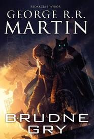 okładka Brudne gry, Książka | George R.R. Martin
