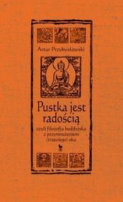 okładka Pustka jest radością czyli filozofia buddyjska z przymrużeniem (trzeciego) oka, Książka | Przybysławski Artur