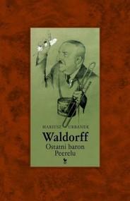 okładka Waldorff. Ostatni baron PRL-u, Książka | Mariusz Urbanek