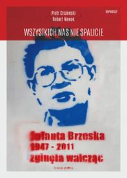 okładka Wszystkich nas nie spalicie, Książka | Piotr Ciszewski, Robert Nowak