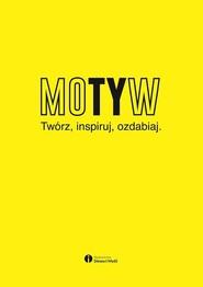 okładka Motyw Twórz, inspiruj, ozdabiaj, Książka | Melaniuk Marek