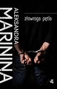 okładka Złowroga pętla, Książka | Aleksandra Marinina