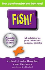 okładka FISH Jak polubić swoją pracę i skutecznie zarządzać zespołem, Książka | Stephen C. Lundin, Harry Paul, John Christensen