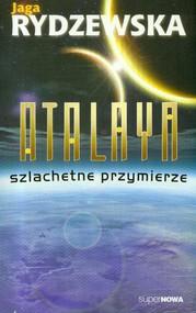 okładka Atalaya Szlachetne przymierze, Książka   Rydzewska Jaga