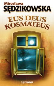 okładka Eus deus kosmateus, Książka   Sędzikowska Mirosława