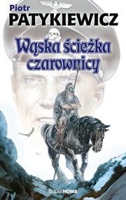 okładka Wąska ścieżka czarownicy, Książka | Piotr  Patykiewicz