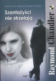okładka Szantażyści nie strzelają, Książka | Chandler Raymond