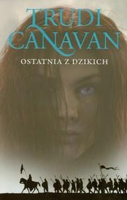 okładka Ostatnia z dzikich Era pięciorga 2, Książka | Trudi  Canavan