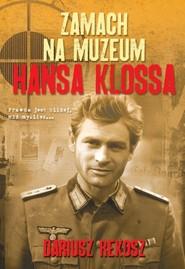 okładka Zamach na Muzeum Hansa Klossa, Książka | Dariusz Rekosz