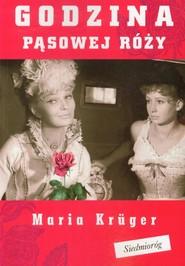 okładka Godzina pąsowej róży, Książka | Maria Krüger