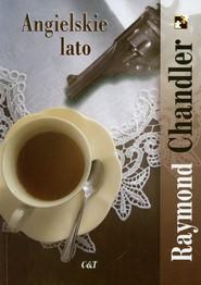 okładka Angielskie lato, Książka | Chandler Raymond