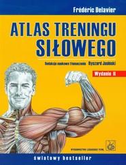 okładka Atlas treningu siłowego, Książka   Frederic Delavier