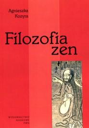 okładka Filozofia zen, Książka   Agnieszka  Kozyra