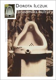 okładka Ekonomika kultury, Książka | Dorota  Ilczuk