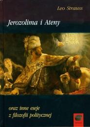 okładka Jerozolima i Ateny oraz inne eseje z filozofii politycznej, Książka | Strauss Leo