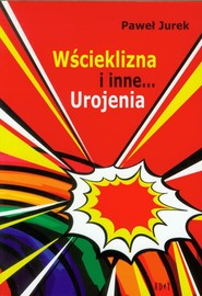 okładka Wścieklizna i inne urojenia, Książka | Jurek Paweł