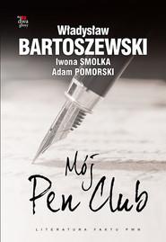 okładka Mój Pen Club, Książka | Władysław Bartoszewski, Iwona Smolka, Adam Pomorski