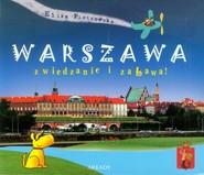okładka Warszawa zwiedzanie i zabawa, Książka | Eliza Piotrowska
