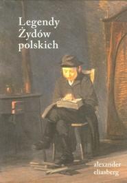 okładka Legendy Żydów polskich, Książka   Eliasberg Alexander