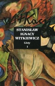 okładka Listy Tom 1, Książka | Stanisław Ignacy Witkiewicz