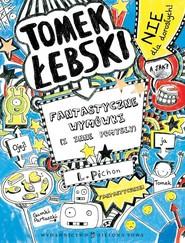 okładka Tomek Łebski Tom 2 Fantastyczne wymówki (i inne pomysły), Książka | Pichon Liz