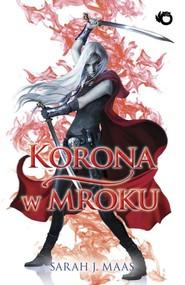 okładka Szklany Tron 2 Korona w mroku, Książka | Sarah J. Maas
