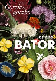 okładka Gorzko, gorzko, Ebook | Joanna Bator