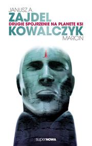 okładka Drugie spojrzenie na planetę Ksi, Książka   Janusz A. Zajdel, Marcin  Kowalczyk