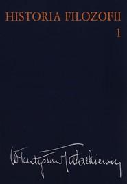 okładka Historia filozofii Tom 1 Filozofia starożytna i średniowieczna, Książka | Tatarkiewicz Władyslaw