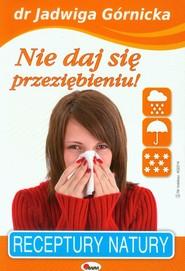 okładka Nie daj się przeziębieniu, Książka   Jadwiga  Górnicka