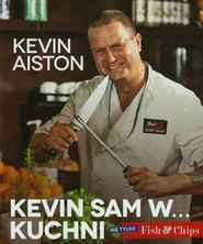 okładka Kevin sam w kuchni Nie tylko Fish & Chips, Książka   Kevin Aiston