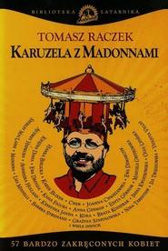 okładka Karuzela z madonnami, Książka | Tomasz Raczek